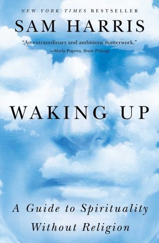 Waking Up: A Guide to Spirituality Without Religion 6