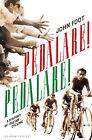 Pedalare! Pedalare! by John Foot (Paperback, 2011)