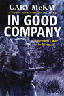 In Good Company: One Man's War in Vietnam by Gary McKay (Paperback, 1998)