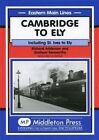 Cambridge to Ely: Including St. Ives to Ely by Graham Kenworthy, Richard Adderson (Hardback, 2005)