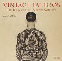 Vintage Tattoos: The Book Of Old-school Skin Art By Carol Clerk, (paperback), Un on Sale