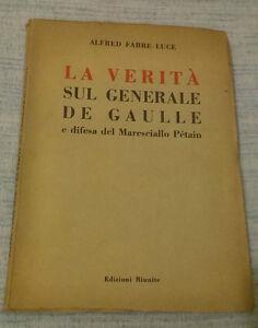Fabre-Luce-LA-VERITA-039-SUL-GENERALE-DE-GAULLE-1946-1-Ed-Edizioni-Riunite