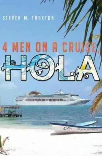 Four Men on Cruise Hola More Tales Bootsie Morningside by Thaxton Dr Steven M