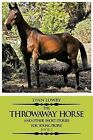 The Throwaway Horse and Other Short Stories for Young People: Book 2 by Lynn Lowry (Paperback / softback, 2012)
