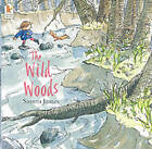 The Wild Woods by Simon James (Paperback, 2003)