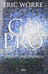 Go-Pro-7-Steps-to-Becoming-a-Network-Marketin-by-Eric-Worre-New-Paperback-Book