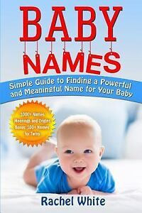 Details about Baby Names : Simple Guide to Finding a Powerful and  Meaningful Name for Your