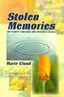 Stolen Memories: One Family's Experience with Alzheimer's Disease by Marie Cloud (Paperback / softback, 2000)