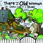 There Was an Old Woman: Who Lived in a Shoe by Melissa Everett (Paperback, 2014)