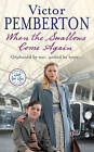 When the Swallows Come Again by Victor Pemberton (Paperback, 2008)
