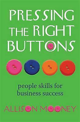 1 of 1 - Pressing the Right Buttons: People Skills for Business Succe by Allison Mo - PB