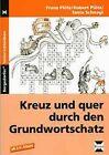 Kreuz und quer durch den Grundwortschatz 1 von Tania Schnagl, Franz Plötz und Robert Plötz (2004, Taschenbuch)