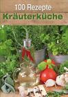 100 Rezepte - Kräuterküche (2011, Gebundene Ausgabe)