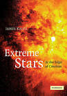Extreme Stars: At the Edge of Creation by James B. Kaler (Paperback, 2010)