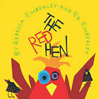 The Red Hen by Rebecca Emberley (Hardback, 2010)