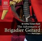 The Adventures of Brigadier Gerard by Sir Arthur Conan Doyle (CD-Audio, 2011)