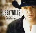 If It Was That Easy by Bobby Wills (CD, Jan-2013)