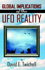 Global Implications of the Ufo Reality by David E Twichell (Paperback, 2003)