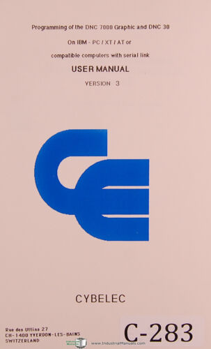 Programming /& User Software Info Manual Year Cybelec DNC 7000 and DNC 30 1985