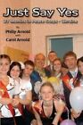 Just Say Yes: 27 Months in Peace Corps - Ukraine by Philip Arnold (Paperback / softback, 2014)