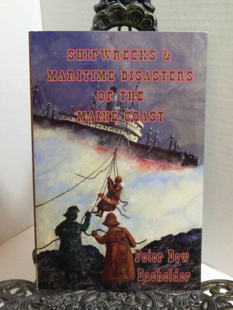 SHIPWRECKS AND MARITIME DISASTERS OF THE MAINE COAST New England Boat Ship LN