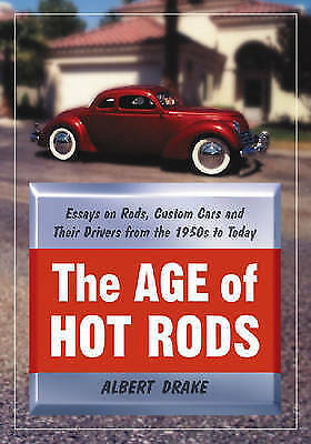 1 of 1 - USED (GD) The Age of Hot Rods: Essays on Rods, Custom Cars and Their Drivers fro