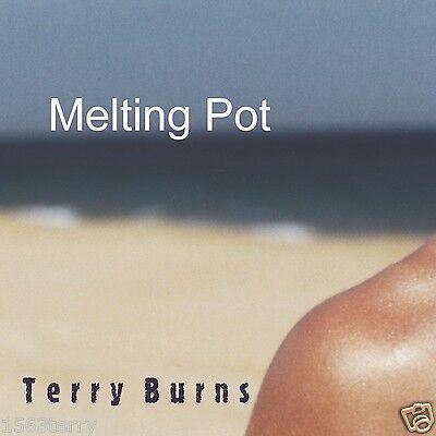 MELTING POT - DEBUT ALBUM BY TERRY BURNS - BRAND NEW AUDIO MUSIC CD