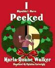 I Shouldn't Have Peeked! by Mrs Marla Doane Walker (Paperback / softback, 2015)