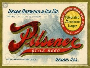 Ukiah Brewing & Ice Company's Pilsener Style Beer New Metal Sign: Ukiah, CA