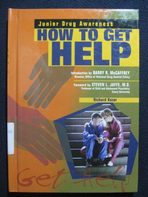 How to Get Help (Junior Drug Awareness) Kozar, Richard