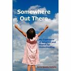Somewhere Out There by Ronna Quimby Huckaby (Paperback / softback, 2010)