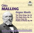 Otto Malling - : The Three Kings, Op. 84; The Virgin Mary, Op. 70; Echoes from the Psalms of David, Op. (2014)