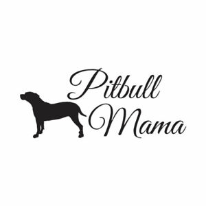 Details about Pitbull Mama - Vinyl Decal Sticker - Multiple Colors & Sizes  - ebn3521