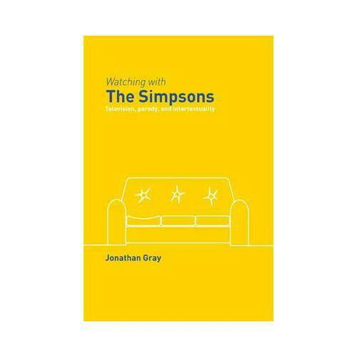 Watching With the Simpsons by Jonathan Gray