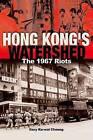Hong Kong's Watershed: The 1967 Riots by Gary Ka-Wai Cheung (Paperback, 2009)