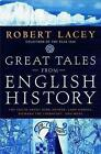 Great Tales From English History The Truth About King Arthur Lady Godiva Rich