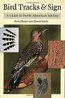 Bird Tracks and Sign: A Guide to North American Species by Eleanor Marks, Lawrence Mark Elbroch (Paperback, 2001)