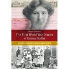 The First World War Diaries of Emma Duffin, Belfast Voluntary Aid Detachment Nurse: Belfast Voluntary Aid Detachment Nurse by Four Courts Press Ltd (Hardback, 2014)