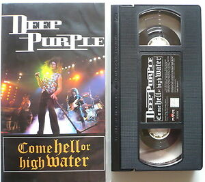 DEEP-PURPLE-Come-Hell-or-high-water-VHS
