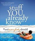 Stuff You Already Know: And Everybody Should by Gina DeLapa (Hardback, 2013)