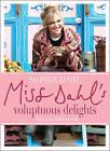 Miss Dahl's Voluptuous Delights by Sophie Dahl (Hardback, 2009)