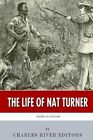 American Legends: The Life of Nat Turner by Charles River Editors (Paperback / softback, 2014)