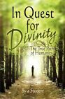 in Quest for Divinity The True Path of Humanity Paperback – 20 Apr 2009