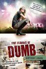 Five Flavors of Dumb by Antony John (Paperback / softback, 2011)