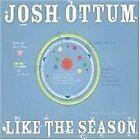 Josh Ottum - Like the Season (2007)
