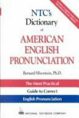 NTC's Dictionary of American English Pronunciation by Bernard Silverstein