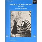Seasonal Chorale Preludes (pedals) Book 1 by Oxford University Press (Sheet music, 1963)