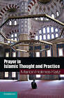 Prayer in Islamic Thought and Practice by Marion Holmes Katz (Hardback, 2013)