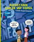 Galileo coole Experimente: Buchstaben, Zahlen und Codes von Charline Zeitoun und Philippe Nessmann (2016, Gebundene Ausgabe)