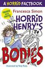 A Horrid Factbook: Horrid Henry's Bodies by Francesca Simon (Paperback, 2011)